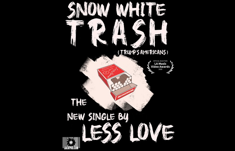 LESS LOVE Snow White Trash (Trump's Americans)